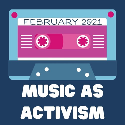 Music As Activism – February 2021